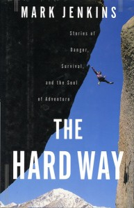 The Hard Way, by Mark Jenkins
