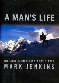 A Man's Life, by Mark Jenkins